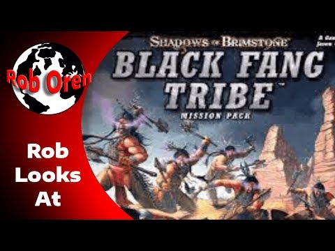 Rob looks at Shadows of Brimstone : Black Fang Tribe Mission Pack