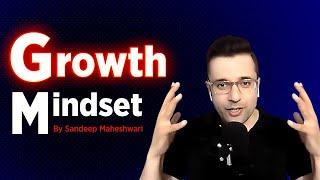Growth Mindset - Sandeep Maheshwari | Hindi