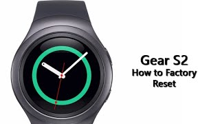 How to Factory Reset the Gear S2