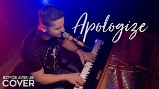 Apologize   One Republic & Timbaland (Boyce Avenue Piano Acoustic Cover) OneRepublic Apologize Cover