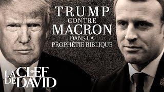Trump contre Macron dans la prophétie biblique