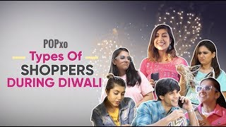 Types Of Shoppers During Diwali - POPxo