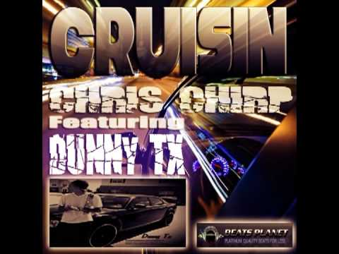 """Cruisin"" Chris Chirp ft. Dunny Tx"