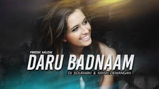 Daru Badnaam Remix Dj Sourabh &amp Krish Dewangan