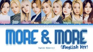 TWICE MORE & MORE English Version Lyrics   Color Coded   Eng