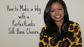 How to Make a Wig with a Silk Closure | Perfect Locks | MariaAntoinetteTV