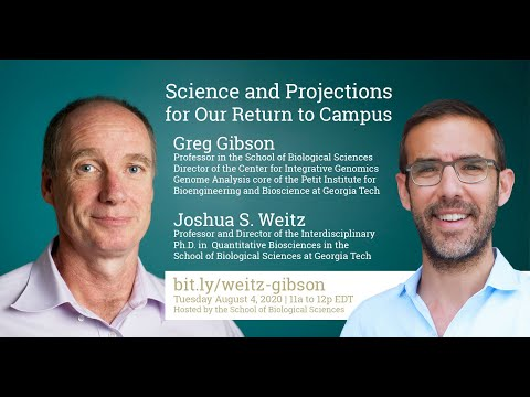 Greg Gibson and Joshua Weitz: Science and Projections for Our Return to Campus