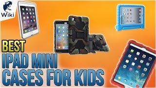 10 Best IPad Mini Cases For Kids 2018