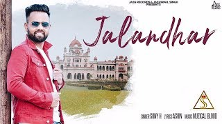 Jalandhar | (Full HD) | Sony H |  | New Punjabi Songs 2020 | Latest Punjabi Songs | Jass Records