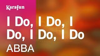 Karaoke I Do, I Do, I Do, I Do, I Do - ABBA *