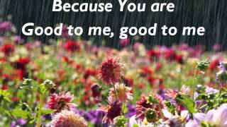 Good To Me (Audrey Assad) (Lyrics)