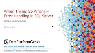 When Things go Wrong – Error Handling in SQL Server by Erland Sommarskog