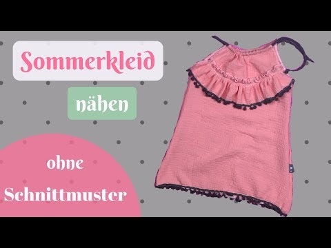 Sommerkleid für Mädchen nähen/ Kleid nähen - Einfache Nähanleitung ohne Schnittmuster für Anfänger