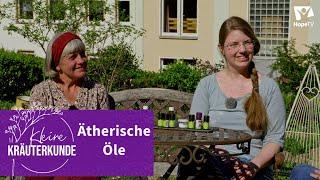 Kleine Kräuterkunde: Ätherische Öle | Ruth Pfennighaus