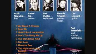 Paul Butterfield - we stand a chance