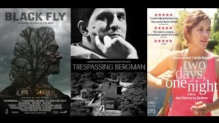 Quickie: Black Fly, Trespassing Bergman, Two Days, One Night (VIFF 2014: Part 2)