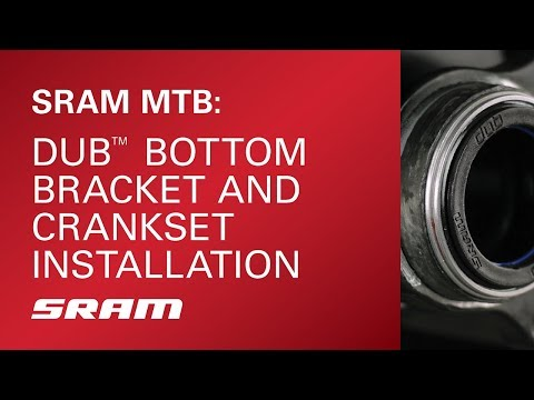 SRAM MTB: DUB™ Bottom Bracket and Crankset Installation