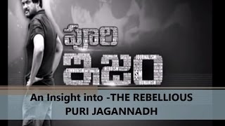 PurISM- An Insight into the Rebellious soul Director Puri Jaganandh