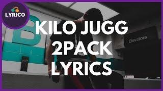 Kilo Jugg - 2pacK (Lyrics) 🎵 Lyrico TV