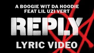 A Boogie Wit Da Hoodie   Reply Feat Lil Uzi Vert (LYRICS)
