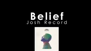 Josh Record - Belief (Lyrics Video)