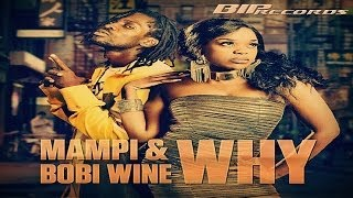 Mampi & Bobi Wine - Why (Official Music Video)