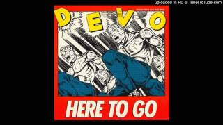 DEVO - Here to Go Go