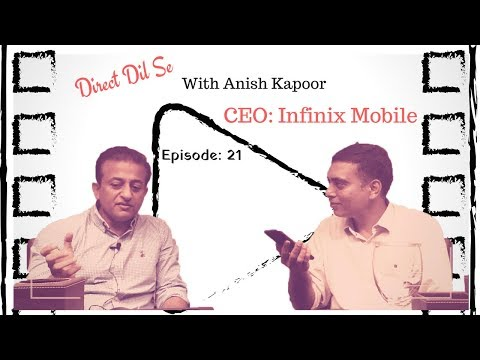 Direct Dil Se with Anish Kapoor, CEO Infinix