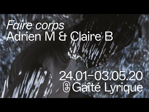 Adrien M & Claire B : Faire corps à la Gaîté Lyrique