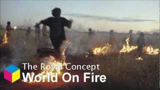 World on fire - The Royal Concept