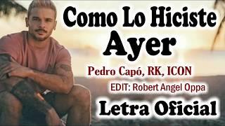 Pedro Capó   Como Lo Hiciste Ayer [LetraLycris] Ft. Reykon, ICON