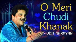 O Meri Chudi Khanak -  Hitler - Udit Narayan Hits - 90