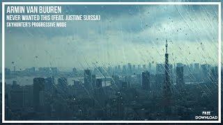 Armin van Buuren feat. Justine Suissa - Never Wanted This (Skyhunter's Progressive Mode)