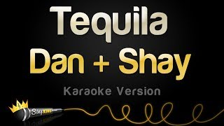 Dan + Shay   Tequila (Karaoke Version)
