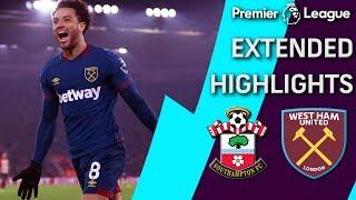 Southampton v. West Ham   PREMIER LEAGUE EXTENDED HIGHLIGHTS   12/27/18   NBC Sports