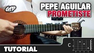 "Como tocar ""Prometiste"" de Pepe Aguilar en Guitarra Acústica - Tutorial (HD) ACORDES"