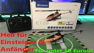 Unter 50€ I Eachine E129 I Der MUST HAVE Helikopter für Einsteiger und Anfänger