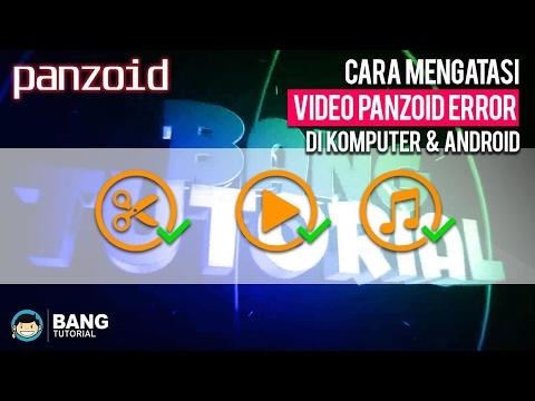 Video Cara Mengatasi Video Panzoid Error (tidak bisa diplay / tidak bersuara)   Panzoid Tutorial #2