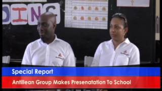 Antillean  Group Makes Presentation to School.....Special Report