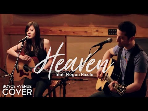 Heaven - Bryan Adams (Boyce Avenue feat. Megan Nicole acoustic cover) on Spotify & Apple