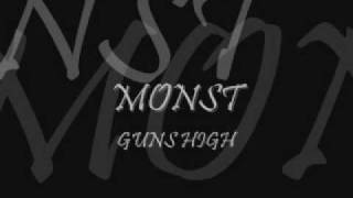 Monst - Guns High *NEW*