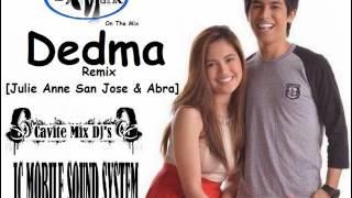 Dedma [Julie Anne San Jose & Abra] Remix Dj Mark