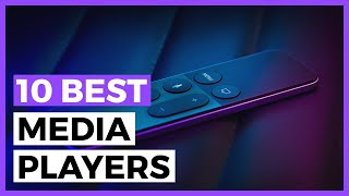 Best Media Streaming Devices in 2020 - What is the Best Media Player for your Tv?