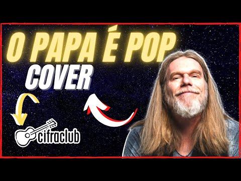 O Papa  Pop - Engenheiros Do Hawaii COVER - COM CIFRA