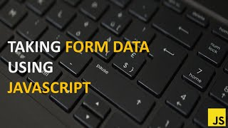 How to fetch html form data using JavaScript | Simple Approach