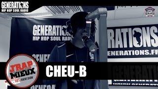 J'rap Mieux Qu'toi - CHEU-B (Freestyle Generations)
