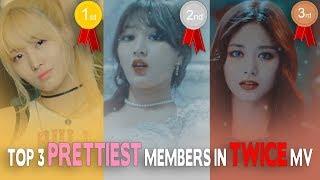 TOP 3 PRETTIEST MEMBERS IN EACH TWICE MV