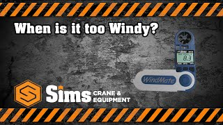 When is it too Windy? | Sims Crane Q&A