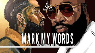 Mark My Words - Nipsey Hussle