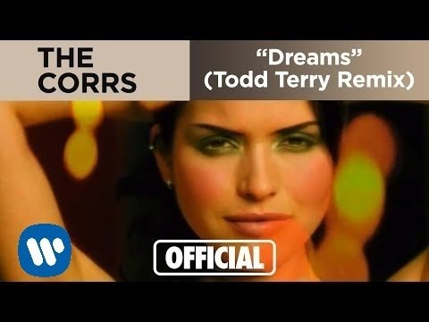 The Corrs - Dreams (Todd Terry Remix) (Official Music Video) Mp3